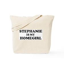 Stephanie Is My Homegirl Tote Bag