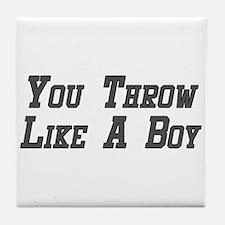 You Throw Like A Boy Tile Coaster