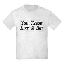 You Throw Like A Boy T-Shirt