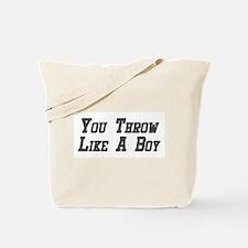 You Throw Like A Boy Tote Bag