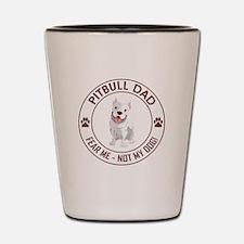 PITBULL DAD Shot Glass