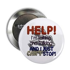 """I Can't Stop Talking 2.25"""" Button"""