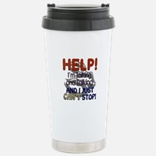 I Can't Stop Talking Travel Mug