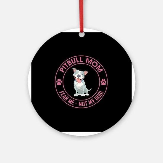 PITBULL MOM Round Ornament