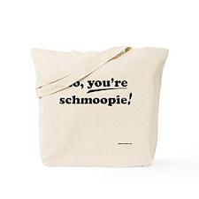 """You're Schmoopie!"" Tote Bag"
