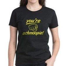 """You're Schmoopie!"" Tee"