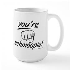 """You're Schmoopie!"" Mug"