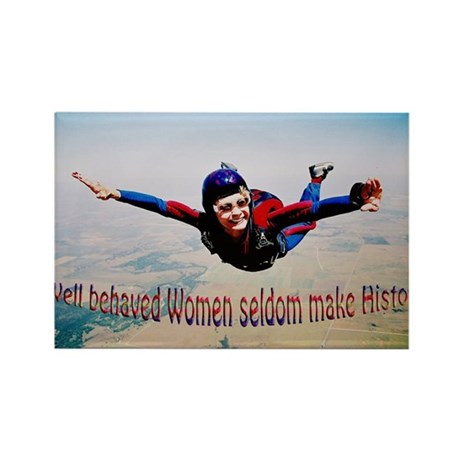 Well behaved Women seldom Mak Rectangle Magnet (10