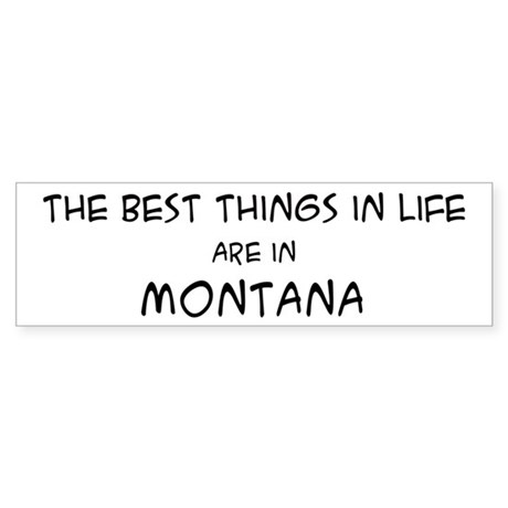 Best Things in Life: Montana Bumper Sticker