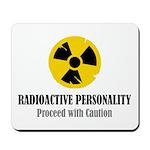 Radioactive Personality Mousepad