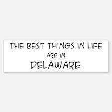 Best Things in Life: Delaware Bumper Bumper Bumper Sticker