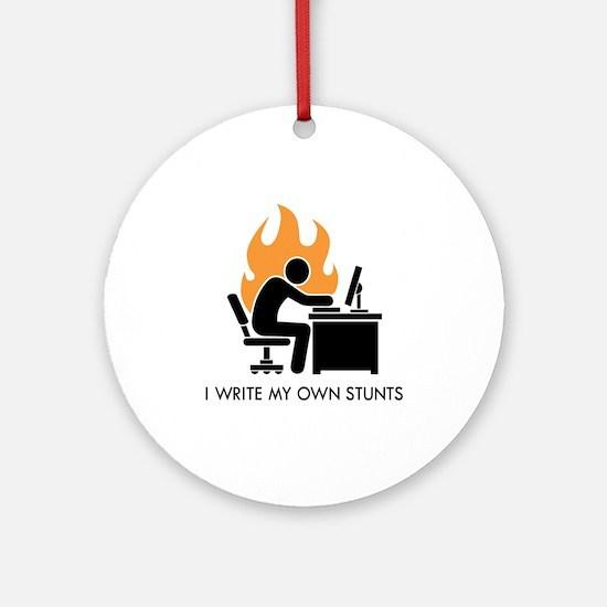 Write My Own Stunts Ornament (Round)