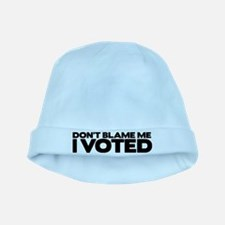 Don't Blame Me I Voted baby hat