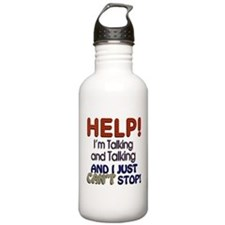 I Can't Stop Talking Water Bottle