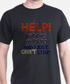 I Can't Stop Talking T-Shirt