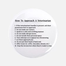 Approaching A Veterinarian Button