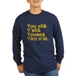 Yinz N'at Long Sleeve Dark T-Shirt