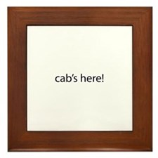 Cab's Here! Framed Tile
