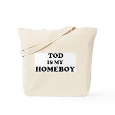 Tod Is My Homeboy Tote Bag