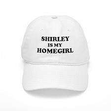 Shirley Is My Homegirl Baseball Cap