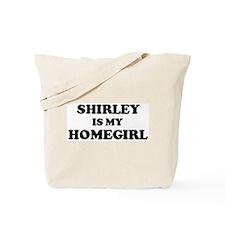 Shirley Is My Homegirl Tote Bag