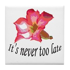 it's never too late birthday Tile Coaster