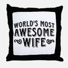 World's Most Awesome Wife Throw Pillow