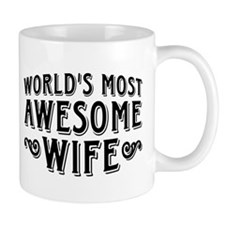 World's Most Awesome Wife Mug