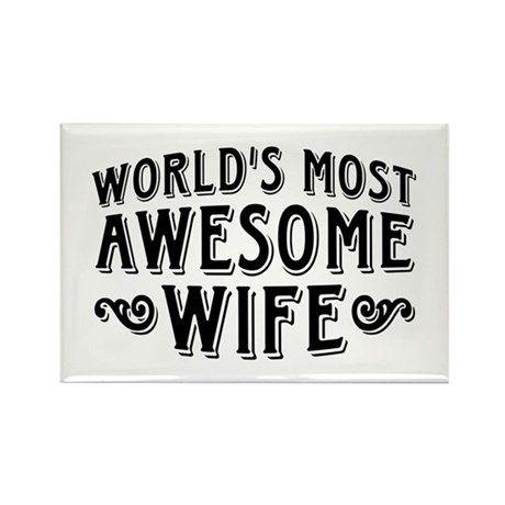 World's Most Awesome Wife Rectangle Magnet
