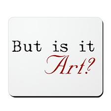 But is it Art? Mousepad