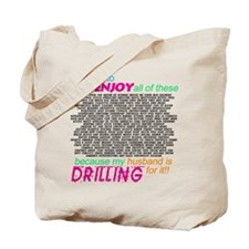 Drilling for it Tote Bag