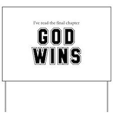 God Wins Yard Sign