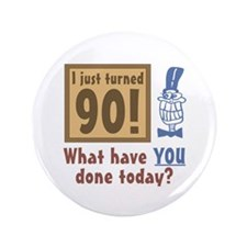 """I Just Turned 90 3.5"""" Button"""