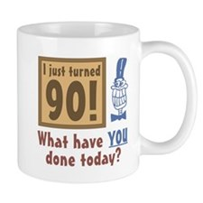 I Just Turned 90 Mug
