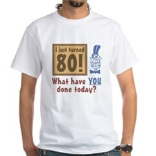 I Just Turned 80 Shirt