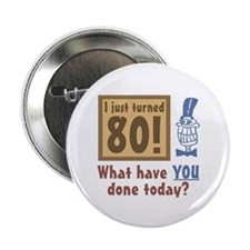"I Just Turned 80 2.25"" Button"