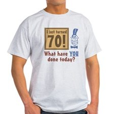 I Just Turned 70 T-Shirt