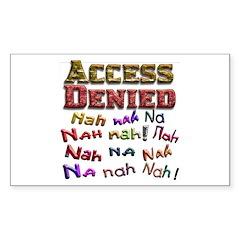 Access Denied, Nah na nah na Sticker (Rectangle)