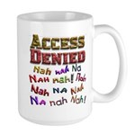 Access Denied, Nah na nah na Large Mug