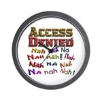 Access Denied, Nah na nah na Wall Clock