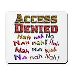 Access Denied, Nah na nah na Mousepad