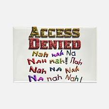 Access Denied, Nah na nah na Rectangle Magnet