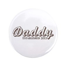 """Daddy Established 2011 3.5"""" Button (100 pack)"""