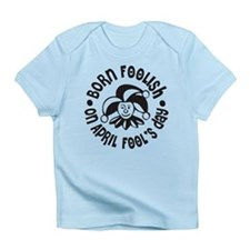April Fool's Birthday Infant T-Shirt