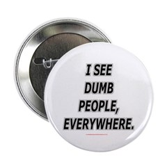 "DUMB PEOPLE 2.25"" Button"