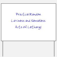 Laziness & Lethargy Yard Sign