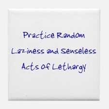 Laziness & Lethargy Tile Coaster