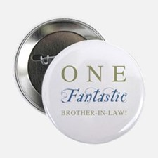 """One Fantastic Brother-In-Law 2.25"""" Button"""