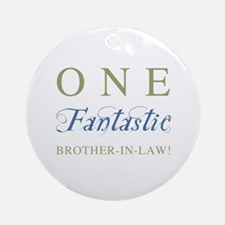 One Fantastic Brother-In-Law Ornament (Round)