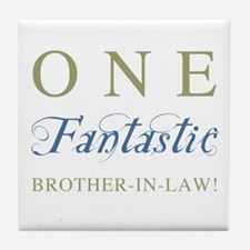 One Fantastic Brother-In-Law Tile Coaster